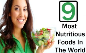 9 Most Nutritious Foods In The World