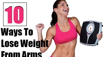 10 Simple Ways To Lose Weight From Arms