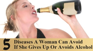 Diseases A Woman Can Avoid If She Gives Up Or Avoids Alcohol