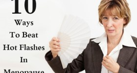 Ways To Beat Hot Flashes In Menopause