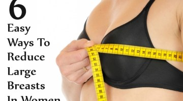 Easy Ways To Reduce Large Breasts In Women