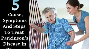 Cause, Symptoms And Steps To Treat Parkinson's Disease In Women