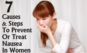 Causes And Steps To Prevent Or Treat Nausea In Women