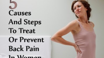 Causes And Steps To Treat Or Prevent Back Pain In Women
