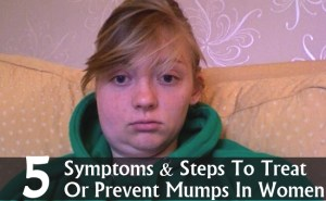 Symptoms And Steps To Treat Or Prevent Mumps In Women