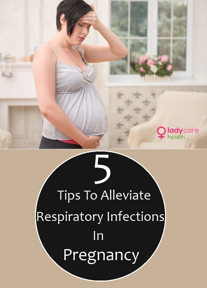 Tips To Alleviate Respiratory Infections In Pregnancy