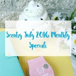 Scentsy July 2016 Monthly Specials! Bring Back My Bars + More