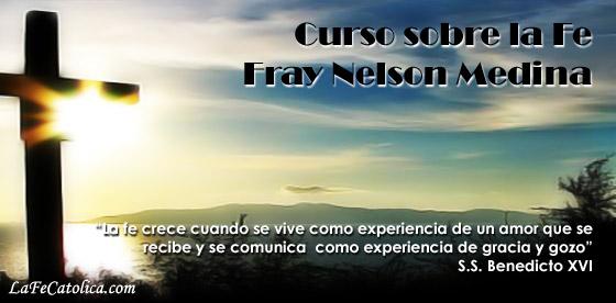 Curso sobre la Fe - Fray Nelson Medina