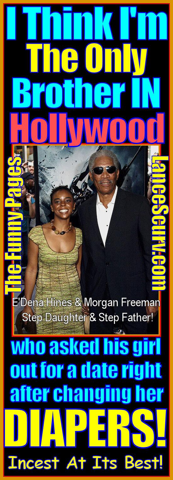 Morgan Freeman Edena Hines