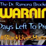 Warning: 451 Days Left To Protest! #BlackLivesMatter – The Dr. Ramona Brockett Show