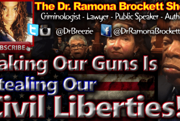 Taking Our Guns Is Stealing Our Civil Liberties! – The Dr. Ramona Brockett Show