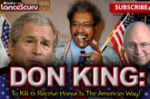 Don King: To Kill & Receive Honor Is The American Way! – The LanceScurv Show
