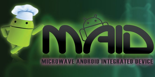 Fancy an Android powered Microwave? Meet MAID!