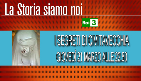 Speciale La Storia siamo noi sui segreti di Civitavecchia