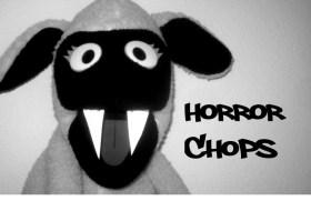 Horror Chops