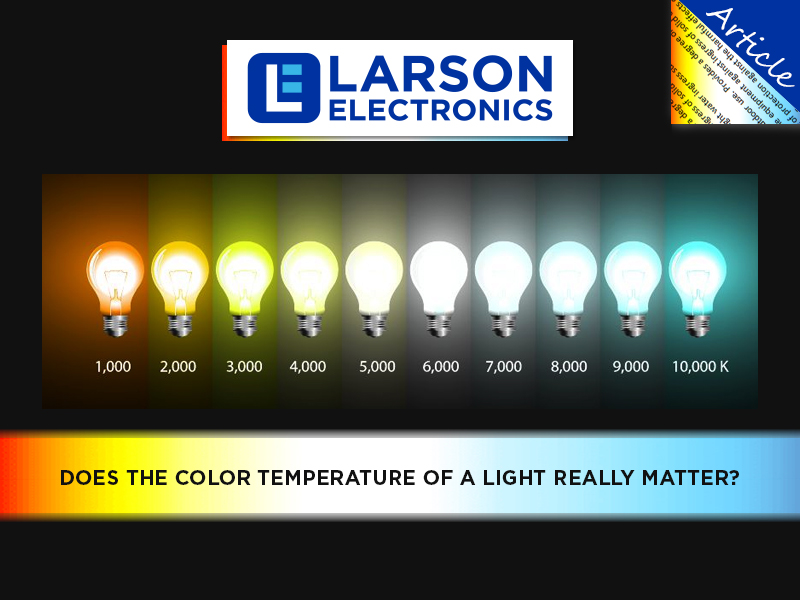 Lighting 101 Color Temperature \u2013 What is the Kelvin Scale? - Larson