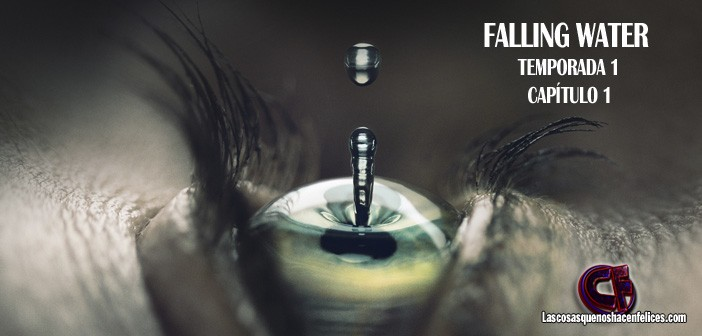 falling-water-temporada-1-capitulo-1