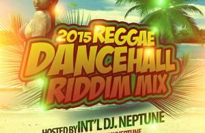 DJ Neptune - 2015 Reggae Dancehall Riddim 'Mix'