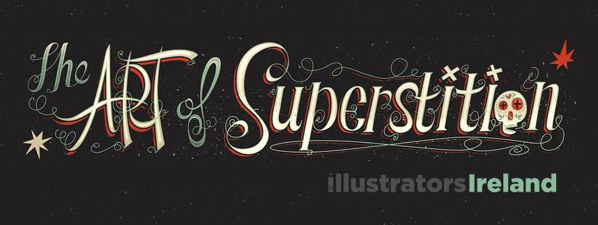 Art of Superstition - Illustrators Ireland