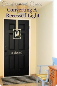 Entry Light – Converting a Recessed Light