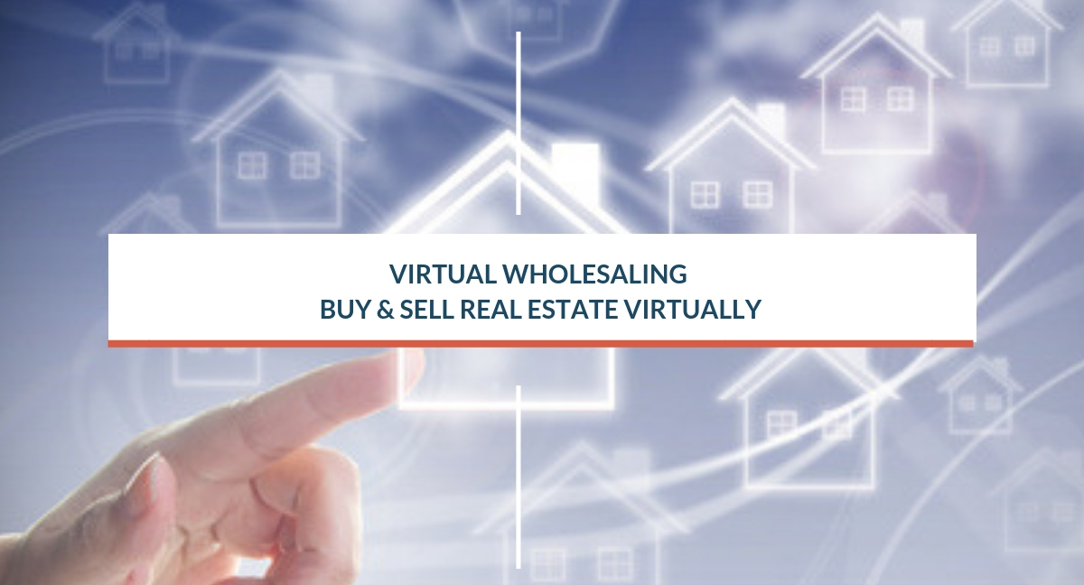 Virtual Wholesaling Buy  Sell Real Estate Virtually