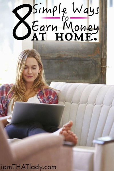 8 Simple Ways to Earn Money from Home - Lauren Greutman