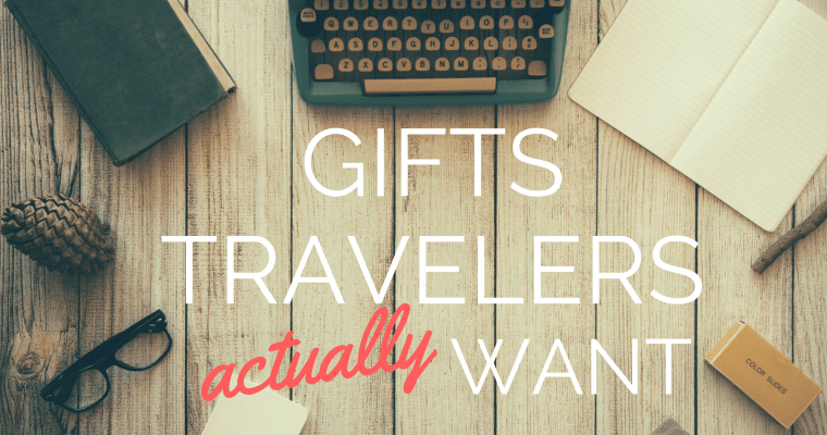 33 Gifts Travelers Actually Want