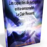 Le Clair Ressenti cette formidable capacité de perception extra-sensorielle