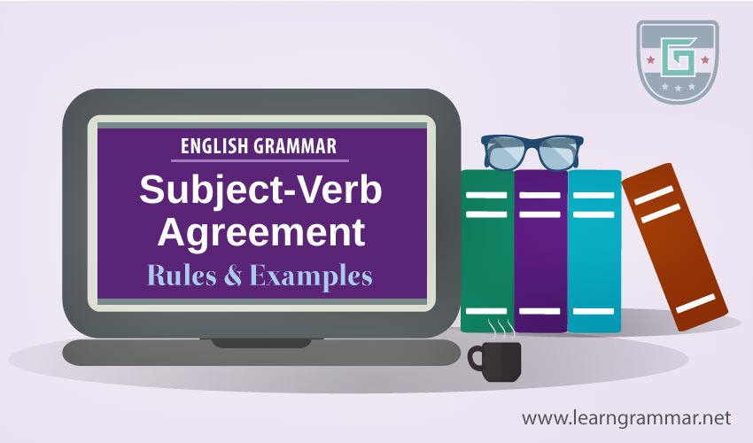 Subject-Verb Agreement Rules  Examples Learn English