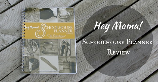 Hey Mama! Schoolhouse Planner Review