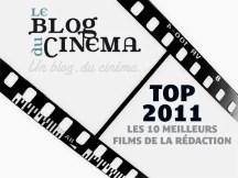 Top 2011 - Le Blog du Cinéma