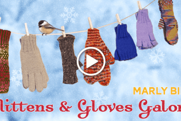Mittens and Gloves Galore – Craftsy Class Review