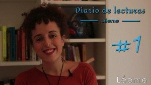 1º Diario de lecturas de Léeme – Nace un videoblog de libros