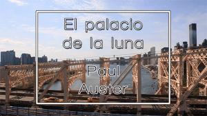 Léeme 9: El palacio de la luna, de Paul Auster