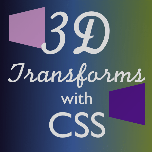 3-D Transforms with CSS