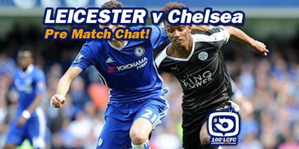 Chelsea v Leicester – Pre Match Chat!