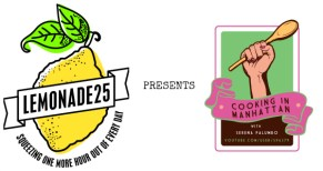 Lemonade 25 Presents Cooking in Manhattan