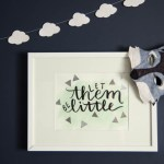 Let them be Little- Hand Lettered Wall Art with Silver Foil