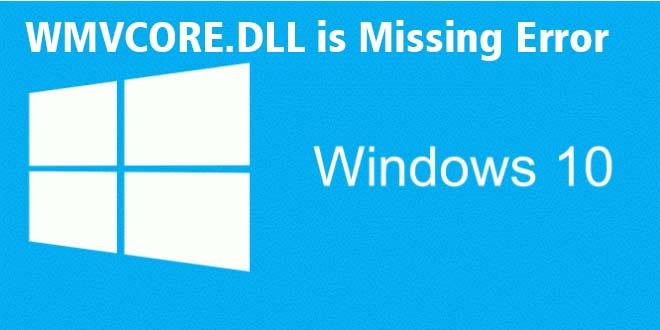 Cara Memperbaiki WMVCORE.DLL is Missing Error di Windows 10