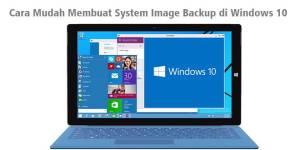 Cara Mudah Membuat System Image Backup di Windows 10