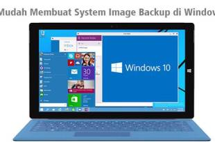 Cara Mudah Membuat System Image Backup di Windows 10