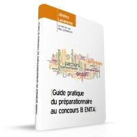 Le guide pratique du préparationnaire au concours B ENITA