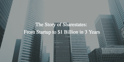 The Story of Sharestates: From Startup to $1 Billion in 3 Years - Lend Academy