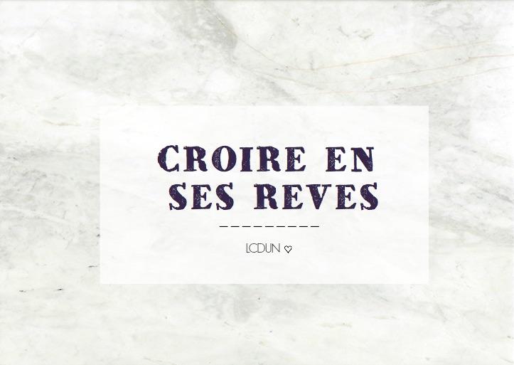 CROIRE EN SES REVES