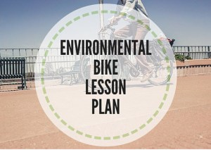 ENVIRONMENTAL-BIKE-LESSON-PLAN