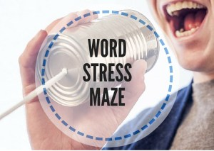 WORD-STRESS-MAZE