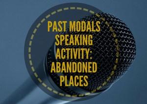 PAST-MODALSSPEAKINGACTIVITY