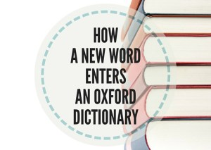 HOW-A-NEW-WORD-ENTERS-AN-OXFORD-DICTIONARY1