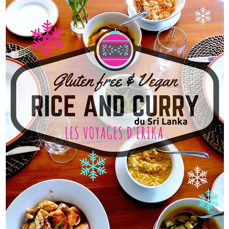 Un repas VEGAN et Gluten Free pour les fêtes : le Rice and Curry du Sri Lanka!