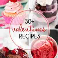 30 Plus Recipes for Valentines Day